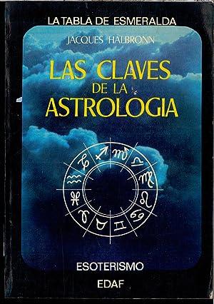 LAS CLAVES DE LA ASTROLOGIA (ESOTERISMO LA: JACQUES HALBRONN