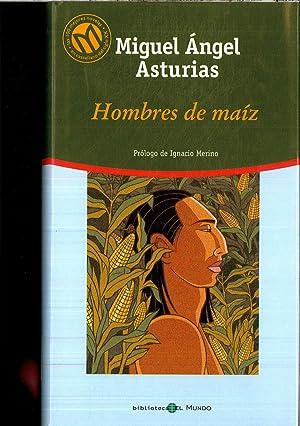 Resumen del libro Hombres de Ma z por Miguel ngel Asturias