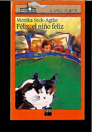 Felix,el Niño feliz: Monika Seck-Agthe