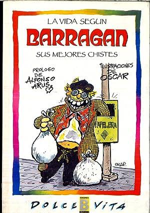 LA VIDA SEGUN BARRAGAN SUS MEJORES CHISTES: BARRAGAN