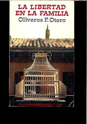 LA LIBERTAD EN LA FAMILIA: OLIVEROS F. OTERO