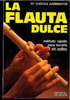 La Flauta Dulce - Metodo Rapido, Para: M. Eugenia Barrientos