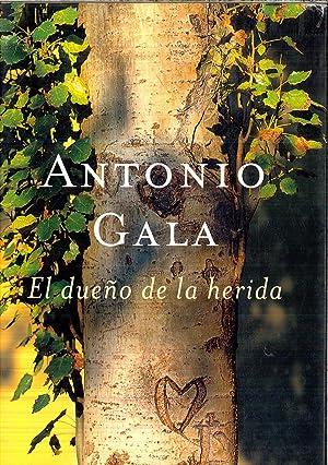 El dueño de la herida (Autores Españoles: Gala, Antonio