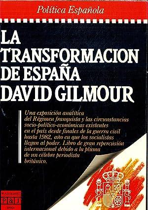 LA TRANSFORMACION DE ESPAÑA.: GILMOUR, David.