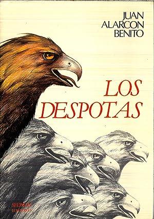 LOS DESPOTAS: JUAN ALARCON BENITO