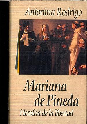 MARIANA DE PINEDA. HEROINA DE LA LIBERTAD: ANTONINA RODRIGO