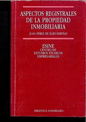 ASPECTOS REGISTRALES DE LA PROPIEDAD INMOBILIARIA: JUAN PEREZ DE