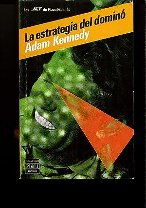 La estrategia del dominó: ADAM KENNEDY