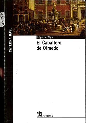 El Caballero de Olmedo (Cátedra Base): Lope de Vega
