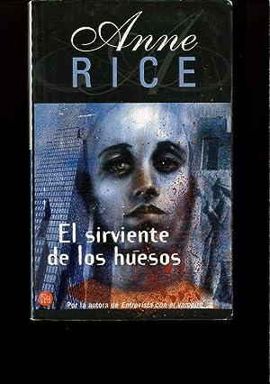 El Sirviente De Los Huesos (Punto De: Anne Rice