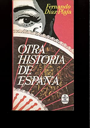 OTRA HISTORIA DE ESPAÑA: FERNANDO DIAZ-PLAJA