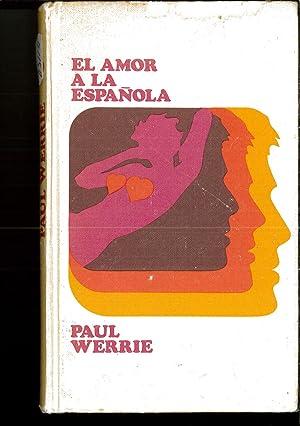EL AMAOR A LA ESPAÑOLA: PAUL WERRIE