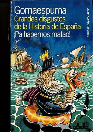 Grandes disgustos de la Historia de España: GOMAESPUMA