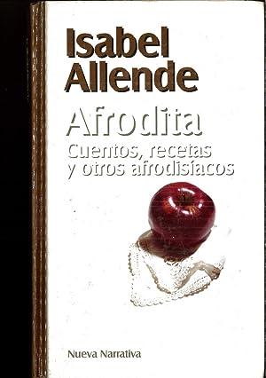 Afrodita. cuentos, recetas y otrosafrodisiacos: Isabel Allende