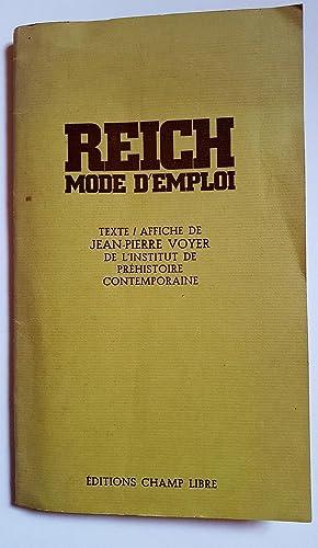 Reich mode d'emploi: VOYER Jean-Pierre