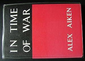 In Time of War.: Aiken, Alex.