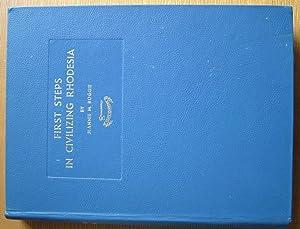 First Steps in Civilizing Rhodesia.: Boggie, Jeannie M.