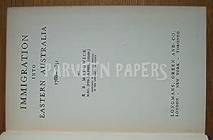 Immigration into Eastern Australia 1788 - 1851.: Madgwick, R. B.