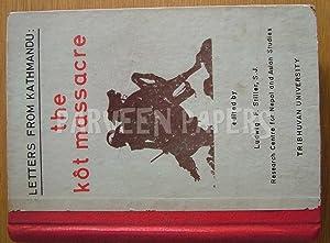 Letters from Kathmandu:The Kot Massacre.: Stiller, Ludwig F.
