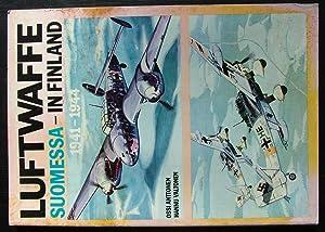 Luftwaffe Suomessa - in Finland. 1941-1944.: Anttonen, Ossi., Valtonen,