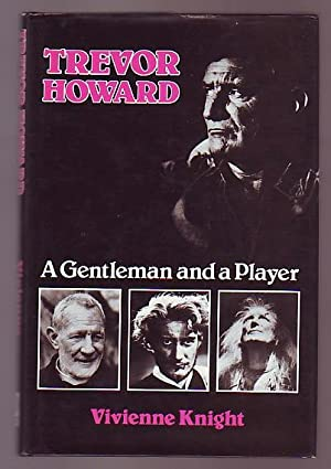 Trevor Howard; A Gentleman and a Player