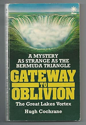 Gateway to Oblivion: The Great Lakes Vortex: Cochrane, Hugh