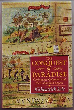 The Conquest of Paradise, Christopher Columbus and the Columbian Legacy
