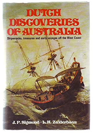 Dutch Discoveries of Australia; Shipwrecks, Treasures and Early Voyages Off The West Coast