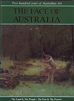 The Face of Australia; The Land & The People - The Past & The Present: Hansen, David