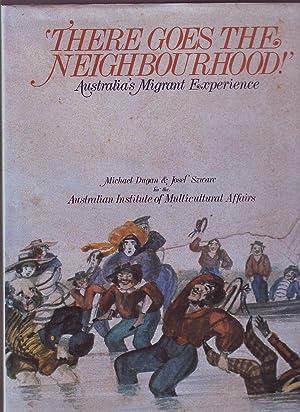 There Goes the Neighbourhood!; Australia's Migrant Experience: Dugan, Michael; Szwarc,