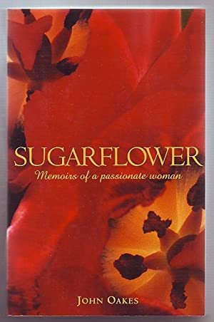 Sugarflower; Memoirs of a Passionate Woman