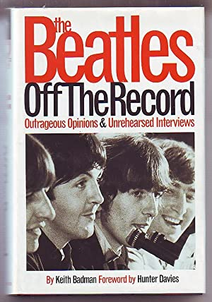The Beatles: Off the Record - Outrageous Opinions & Unrehearsed Interviews
