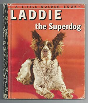 Laddie The Superdog: Gottlieb, William P.