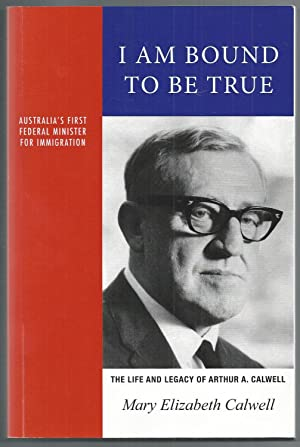 I am Bound to be True: The Life and Legacy of Arthur A. Caldwell