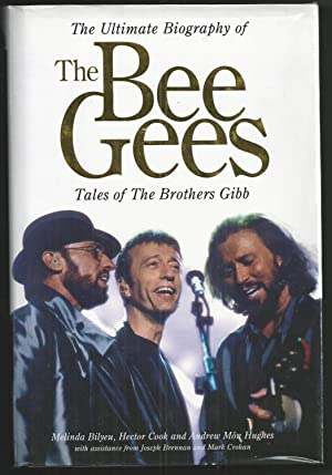 The Ultimate Biography of the Bee Gees - Tales of The Brothers Gibb