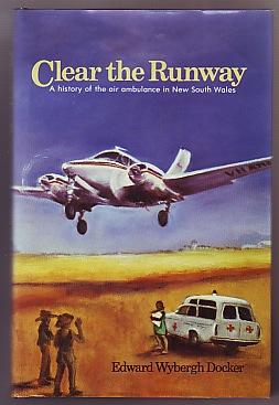 Clear the Runway; A History of the Air Ambulance in New South Wales