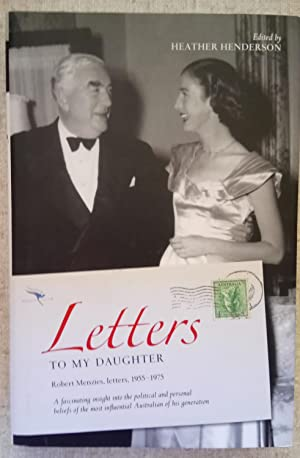 Letters to My Daughter - Robert Menzies, Letters, 1955-1975