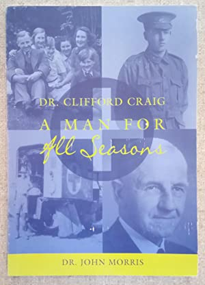 Dr. Clifford Craig - A Man for All Seasons