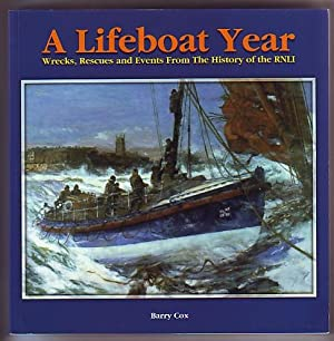 A Lifeboat Year; Wrecks, Rescues and Events From The History of the RNLI