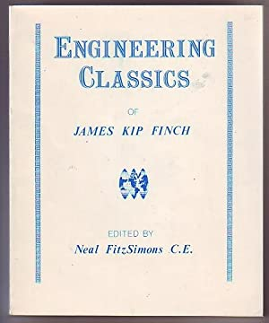Engineering Classics of James Kip Finch - Selected Papers from the Consulting Engineer