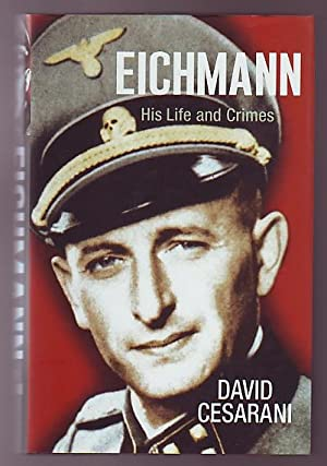 Eichmann; His Life and Crimes