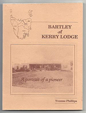 Bartley of Kerry Lodge; A Portrait of a Pioneer