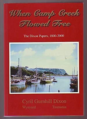 When Camp Creek Flowed Free; The Dixon Papers, 1800-2000
