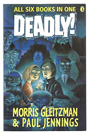 Deadly! - All Six books in One: Gleitzman, Morris & Jennings, Paul