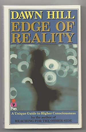 Edge of Reality; a Unique Guide to Higher Consciousness - Signed: Hill, Dawn