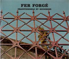 FER FORGE, Traditionnels et modernes