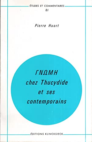 GNOMH Chez Thucydide et Ses Contemporains (Sophocle-Euripide-Antiphon-Andocide-Aristophane)