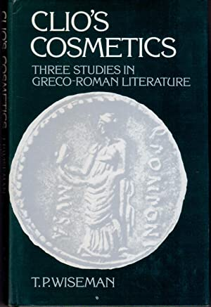 Clio's Cosmetics. Three studies in greco-roman literature.