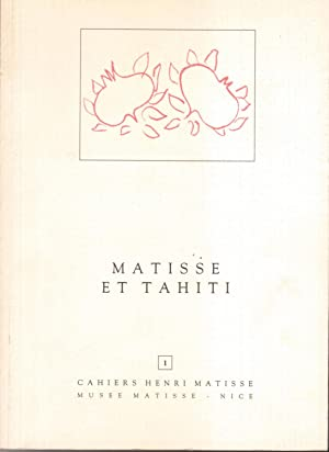 Matisse et Tahiti : Exposition, 4 juillet-30 septembre 1986 (Cahiers Henri Matisse) (French Edition)