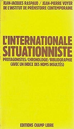 L'Internationale situationniste, protagonistes, chronologie, bibliographie (avec un: Jean-Jacques RASPAUD /